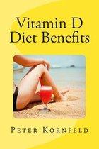 Vitamin D Diet Benefits