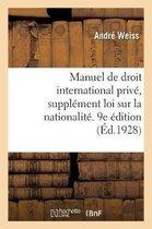 Manuel de droit international prive, supplement loi sur la nationalite. 9e edition