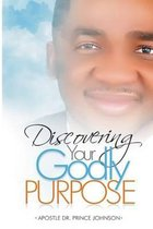 Discovering Your Godly Purpose