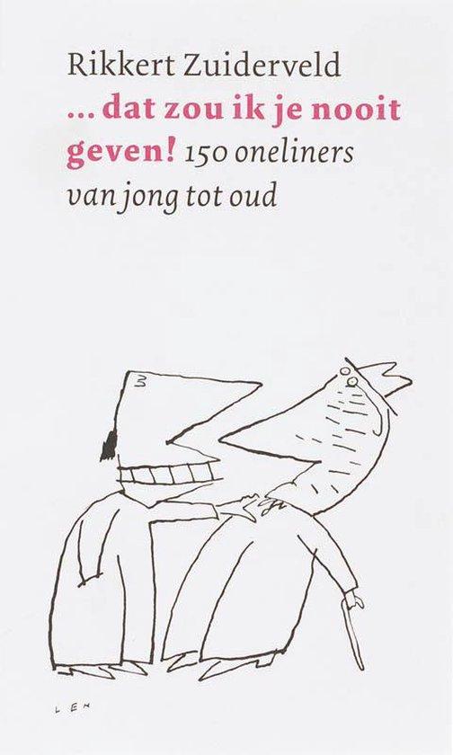 Cover van het boek '...dat zou ik je nooit geven !' van Rikkert Zuiderveld