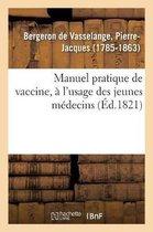 Manuel pratique de vaccine, a l'usage des jeunes medecins