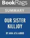 Study Guide: Our Sister Killjoy