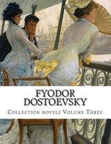 Fyodor Dostoevsky, Collection novels Volume Three