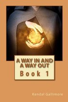 A Way in and a Way Out