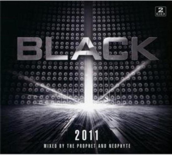 Black 2011: Mixed by The Prophet & Neophyte