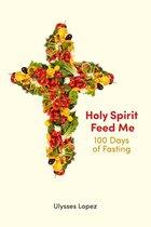 Holy Spirit Feed Me