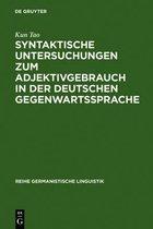 Syntaktische Untersuchungen Zum Adjektivgebrauch in Der Deutschen Gegenwartssprache