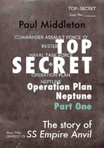 Top Secret: Operation Plan Neptune Part One