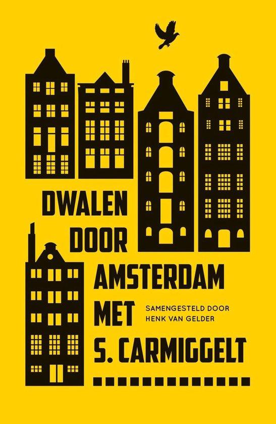 Dwalen door Amsterdam met S. Carmiggelt - Simon Carmiggelt |