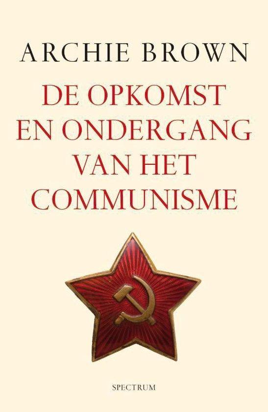 Boek cover Opkomst en ondergang van het Communisme van Archie Brown (Hardcover)