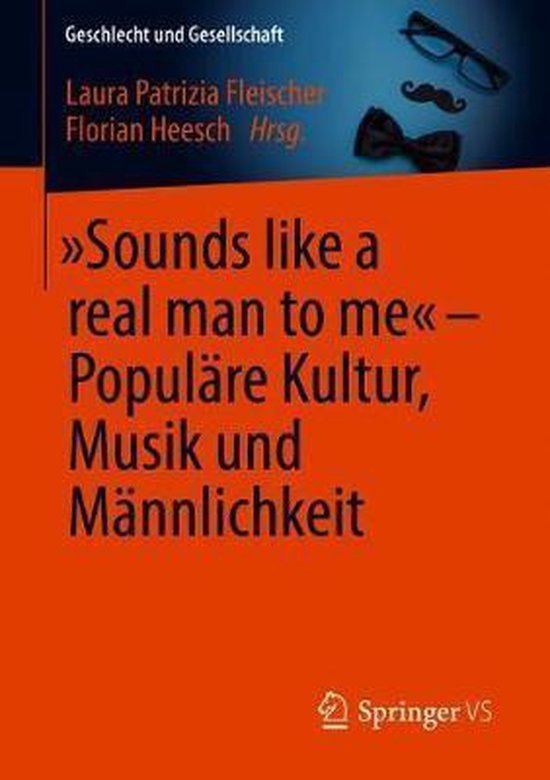 Sounds Like a Real Man to Me  - Populare Kultur, Musik Und Mannlichkeit