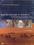 Schone welbetimmerde hofsteden. Boerderijbouw in Zeeland van de tiende tot de twintigste eeuw