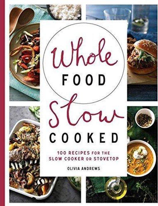 Boek cover Whole Food Slow Cooked van Olivia Andrews (Paperback)