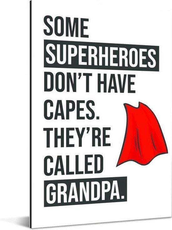 Cadeau voor opa met tekst - Superheroes Aluminium 40x60 cm