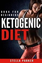 Ketogenic Diet - Book for Beginners.