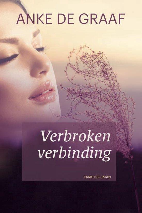 Boek cover Verbroken verbinding van Anke de Graaf (Paperback)