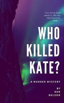 Who Killed Kate?