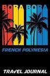 Bora Bora French Polynesia Travel Journal