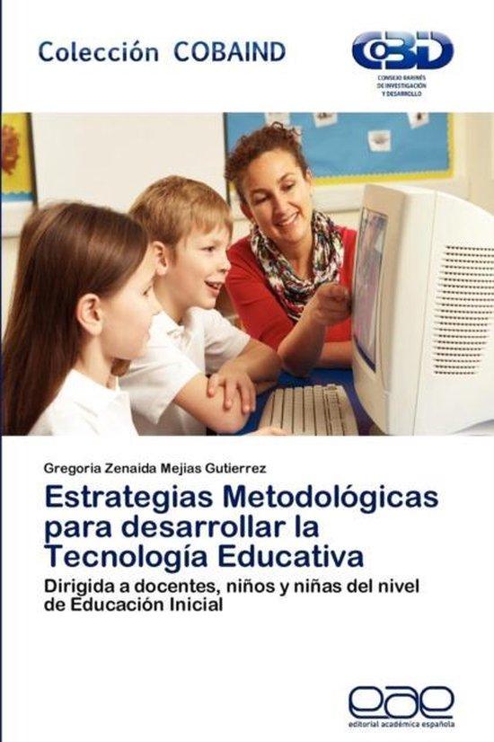 Bol Com Estrategias Metodologicas Para Desarrollar La Tecnologia Educativa Gregoria Zenaida