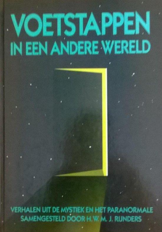 Voetstappen in een andere wereld - Verhalen uit de mystiek en het paranormale - H.W.M.J. Rijnders | Fthsonline.com