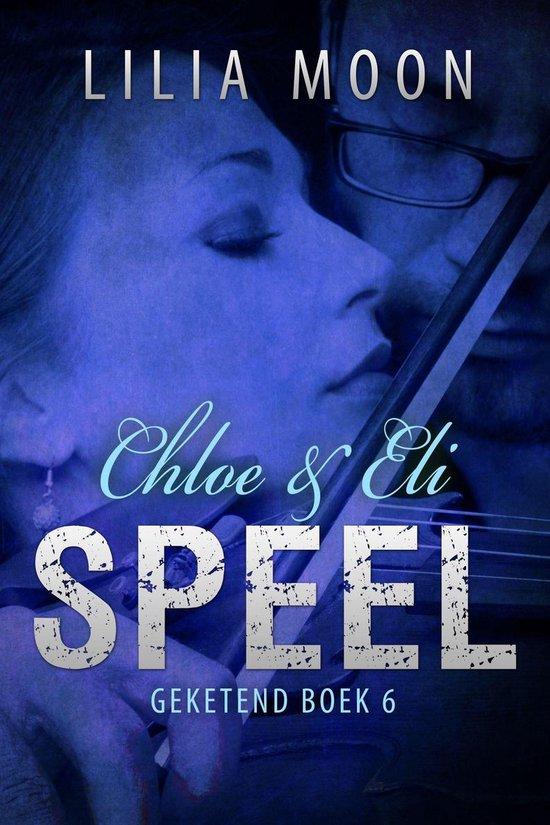 Geketend 6 - SPEEL - Chloe & Eli - Lilia Moon |
