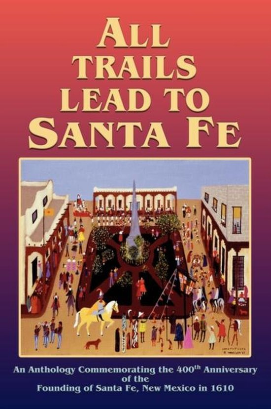 All Trails Lead to Santa Fe (Hardcover)