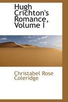 Hugh Crichton's Romance, Volume I