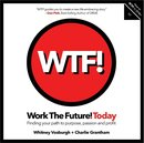 WORK THE FUTURE! TODAY