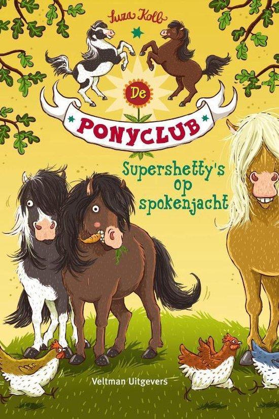 De Ponyclub 1 - Supershetty's op spokenjacht - Suza Kolb |