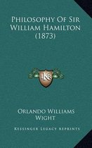 Philosophy of Sir William Hamilton (1873)