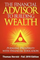 The Financial Advisor to Building Wealth - Fall 2010 Edition