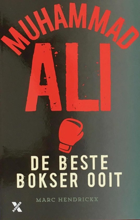 Muhammed Ali - De beste bokser ooit - Marc Hendrickx |