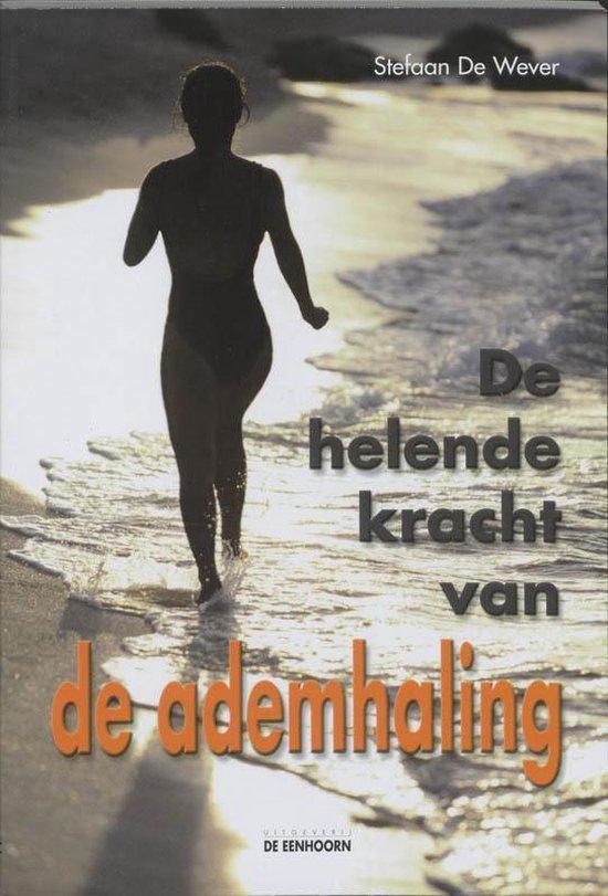 De helende kracht van de ademhaling - Stefaan De Wever |