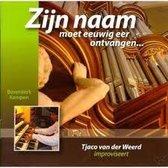 Zijn naam moet eeuwig eer ontvangen (Orgelimprovisaties Bovenkerk Kampen) - Tjaco van der Weerd