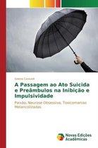 A Passagem Ao Ato Suicida E Preambulos Na Inibicao E Impulsividade