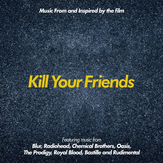 Music from and Inspired By the Film 'Kill Your Friends'