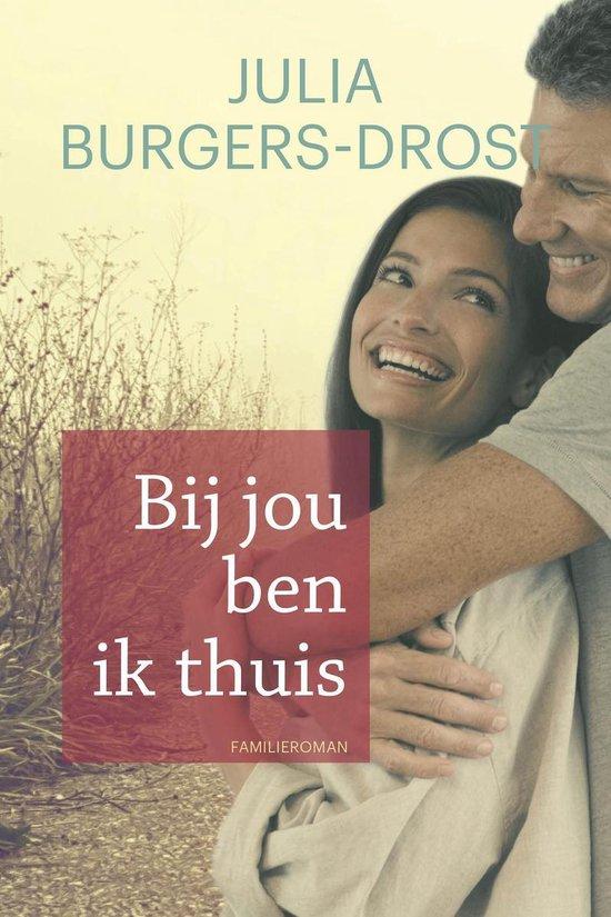 Bij jou ben ik thuis - Julia Burgers-Drost  