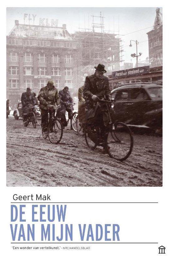 Boek cover De eeuw van mijn vader van Geert Mak (Paperback)