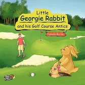 Little Georgie Rabbit and His Golf Course Antics