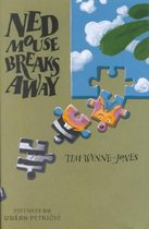 Ned Mouse Breaks Away