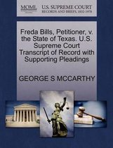 Freda Bills, Petitioner, V. the State of Texas. U.S. Supreme Court Transcript of Record with Supporting Pleadings