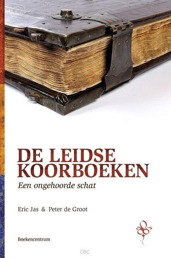 De Leidse Koorboeken - Eric Jas |