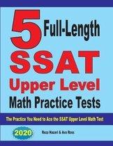 5 Full-Length SSAT Upper Level Math Practice Tests