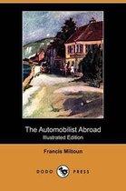 The Automobilist Abroad (Illustrated Edition) (Dodo Press)