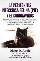 La Peritonitis Infecciosa Felina (Pif) Y El Coronavirus