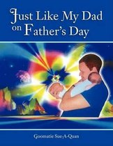 Just Like My Dad on Father's Day