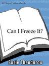 Can I Freeze It?