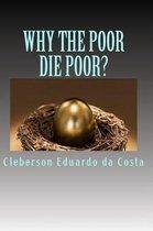 Why the Poor Die Poor?