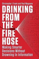 Drinking From The Fire Hose