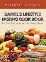 Daniel's Lifestyle Fasting Cook Book